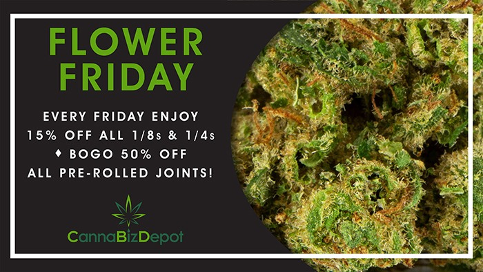 CannaBiz Depot - Flower Friday 15% Discount on all 1/8's and 1/4's and BOGO 50% off all Pre-Rolled Joints!